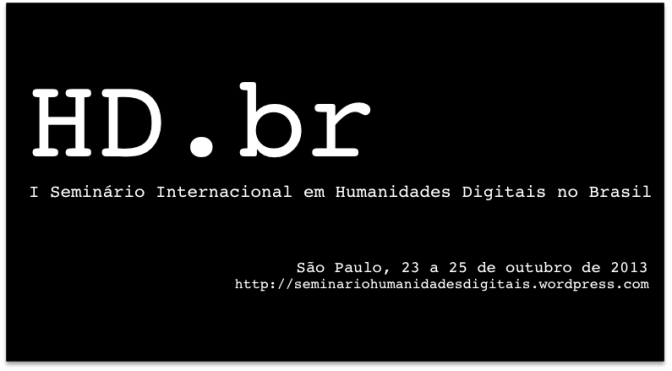 Vídeos do I Seminário Internacional em Humanidades Digitais no Brasil